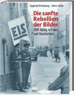 wittenburg, siegfried + wolle, stefan – die sanfte rebellion der bilder