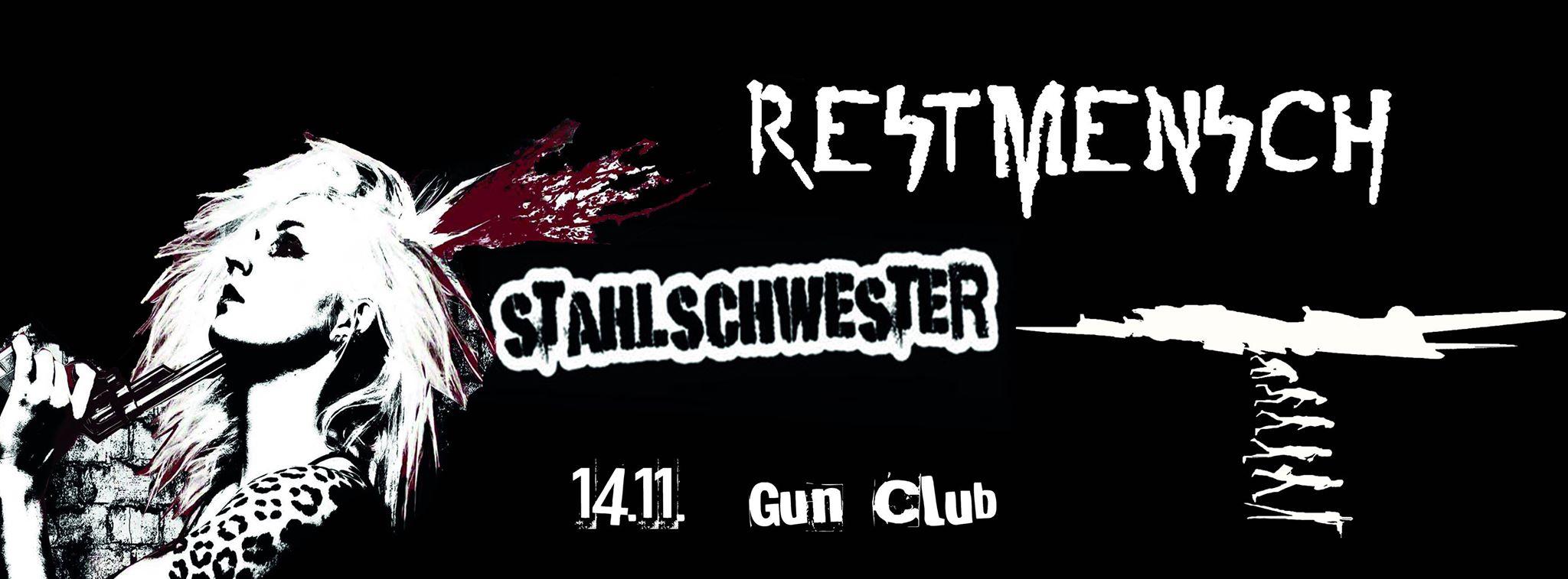 restmensch + stahlschwester @gun club, 14.11.2015